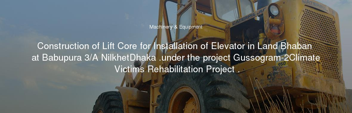Construction Of Lift Core For Installation Of Elevator In Land
