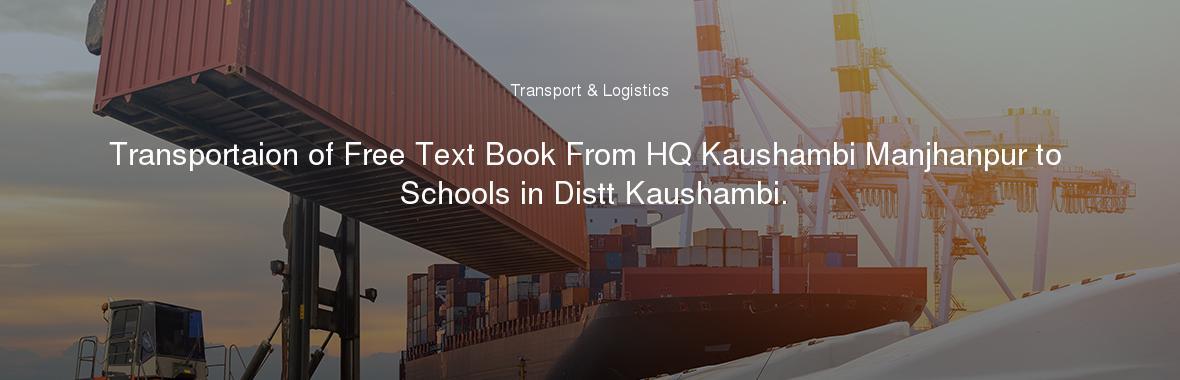 Transportaion of Free Text Book From HQ Kaushambi Manjhanpur