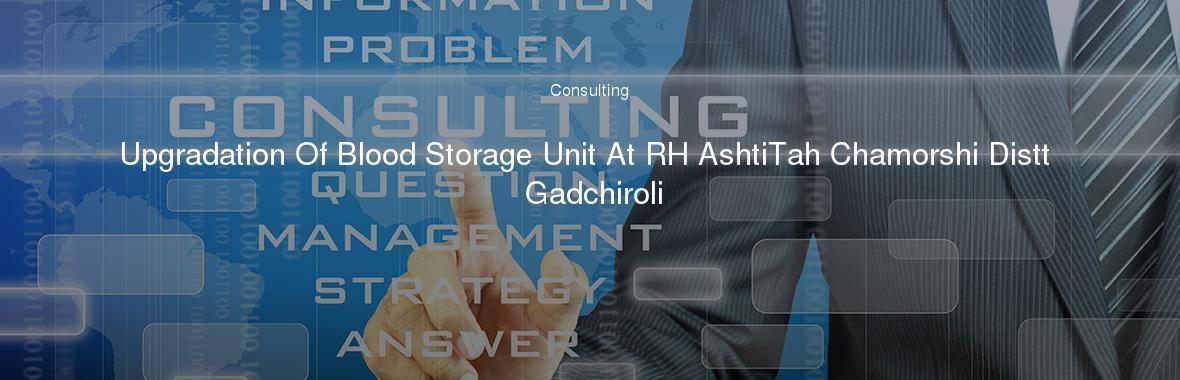 Upgradation Of Blood Storage Unit At RH AshtiTah Chamorshi Distt Gadchiroli & Upgradation Of Blood Storage Unit At RH AshtiTah Chamorshi Distt ...