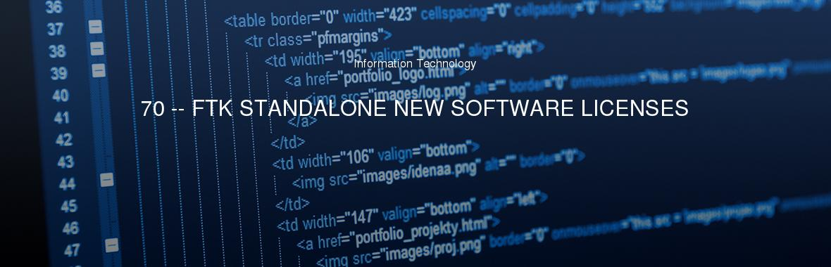 70 -- FTK STANDALONE NEW SOFTWARE LICENSES
