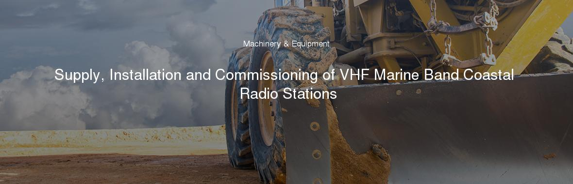 Supply, Installation and Commissioning of VHF Marine Band Coastal