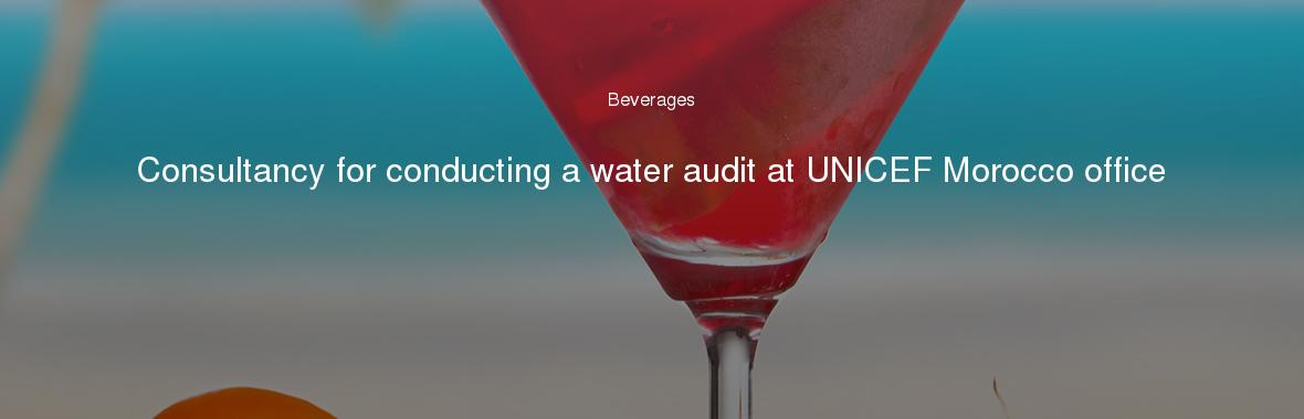 Consultancy for conducting a water audit at UNICEF Morocco office