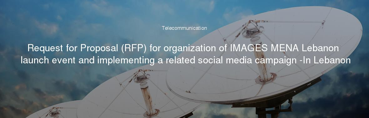 Request for Proposal (RFP) for organization of IMAGES MENA Lebanon