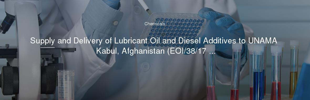 Supply and Delivery of Lubricant Oil and Diesel Additives to