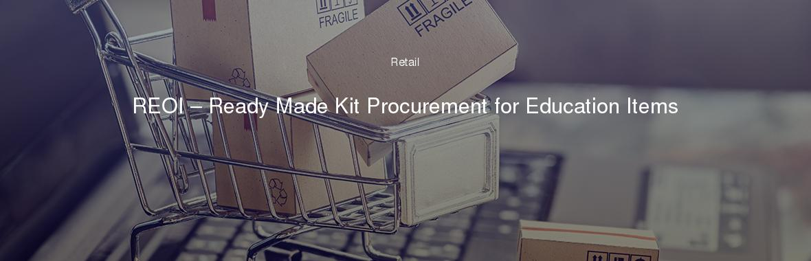 REOI – Ready Made Kit Procurement for Education Items