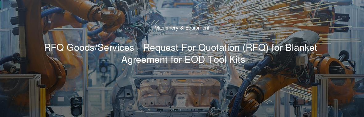 RFQ Goods/Services - Request For Quotation (RFQ) for Blanket Agreement for EOD Tool Kits