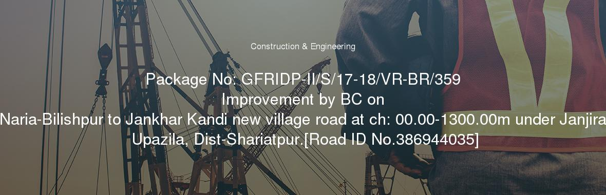 Package No: GFRIDP-II/S/17-18/VR-BR/359 Improvement by BC on