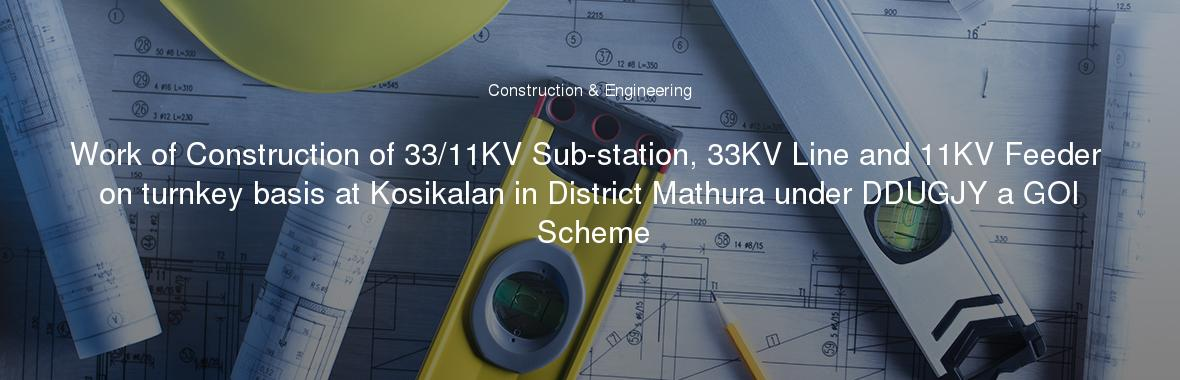 Work of Construction of 33/11KV Sub-station, 33KV Line and