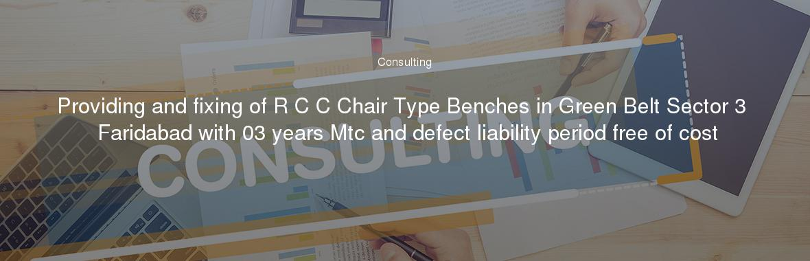 Providing and fixing of R C C Chair Type Benches in Green