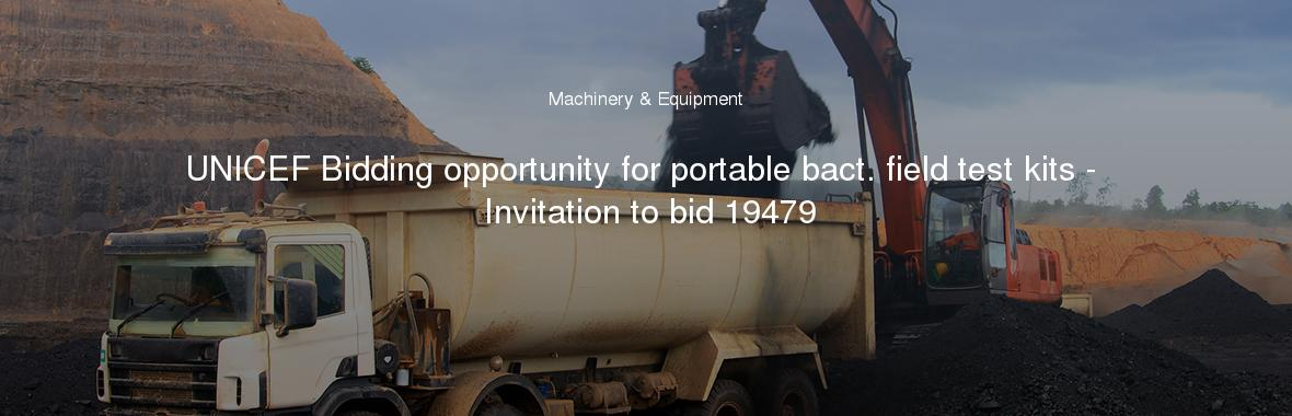 UNICEF Bidding opportunity for portable bact. field test kits - Invitation to bid 19479
