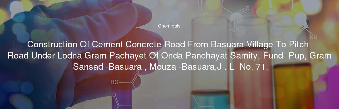 Construction Of Cement Concrete Road From Basuara Village To Pitch