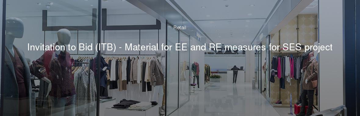 Invitation to Bid (ITB) - Material for EE and RE measures for SES project
