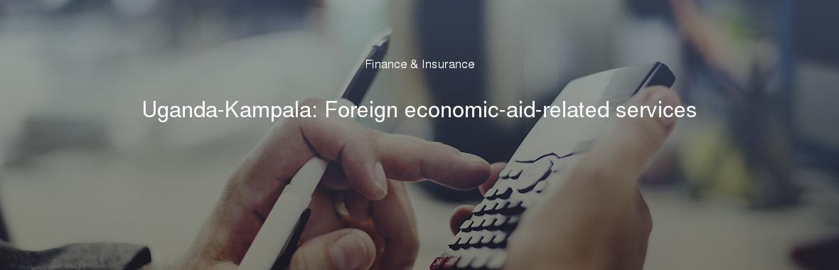 Uganda-Kampala: Foreign economic-aid-related services