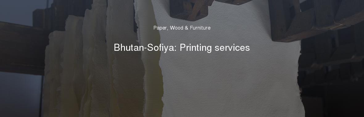 Bhutan-Sofiya: Printing services