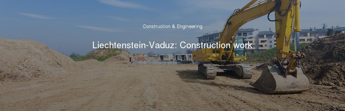 Liechtenstein-Vaduz: Construction work
