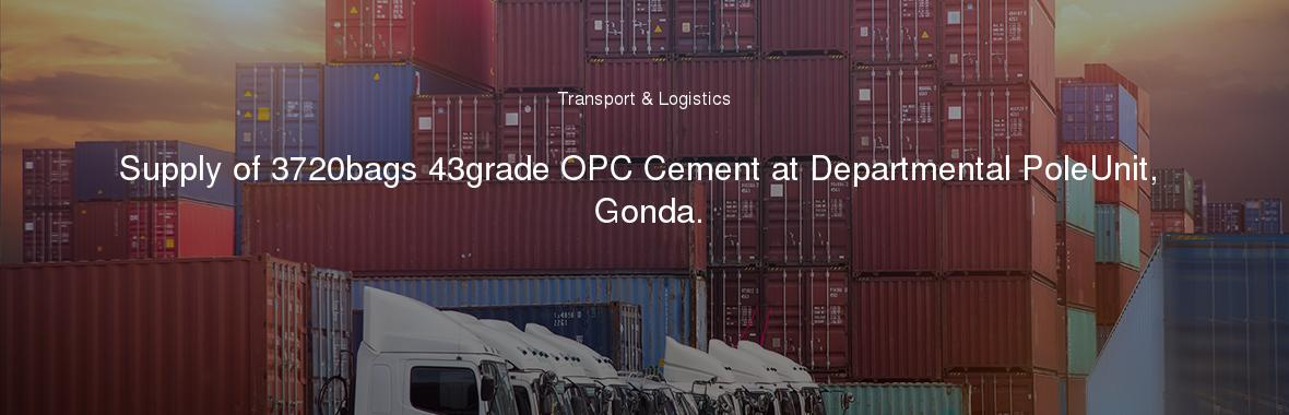 Supply of 3720bags 43grade OPC Cement at Departmental