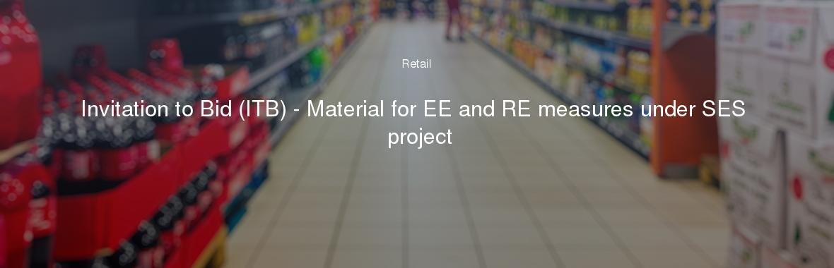 Invitation to Bid (ITB) - Material for EE and RE measures under SES project