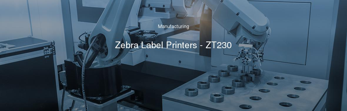 Zebra Label Printers - ZT230