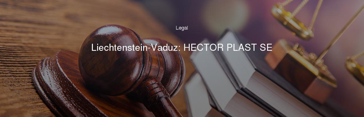 Liechtenstein-Vaduz: HECTOR PLAST SE
