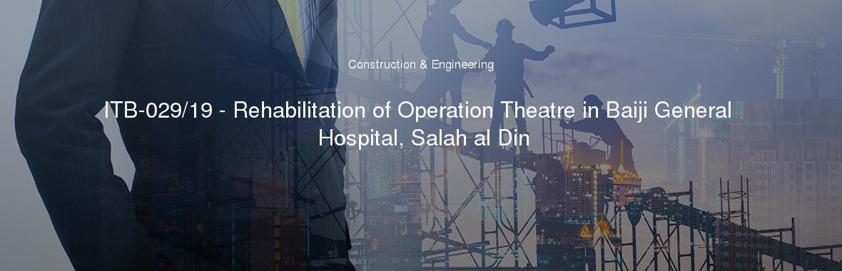 ITB-029/19 - Rehabilitation of Operation Theatre in Baiji General