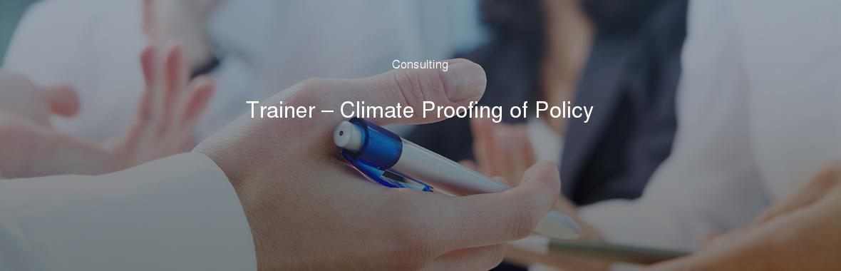 Trainer – Climate Proofing of Policy