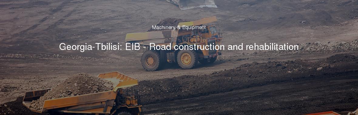 Georgia-Tbilisi: EIB - Road construction and rehabilitation