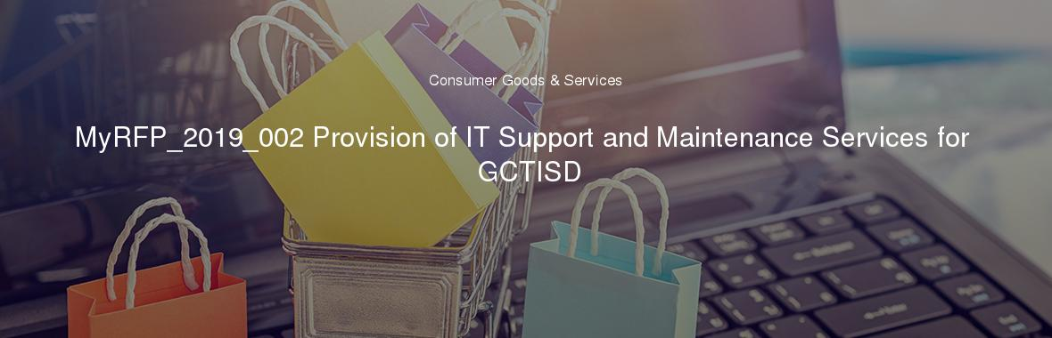 MyRFP_2019_002 Provision of IT Support and Maintenance Services for GCTISD